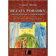 Rezatý pohádky - Elektronická kniha - Vratislav Mlčoch