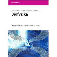 Biofyzika - Jozef Rosina, Jana Vránová, Hana Kolářová, Jiří Stanek