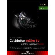 Zvládněte režim Tv digitální zrcadlovky Canon - Elektronická kniha ze série Total Picture Control, B. Bono Novosad
