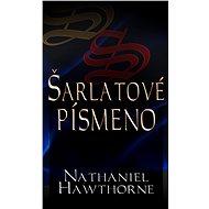 Šarlatové písmeno - Nathaniel Hawthorne
