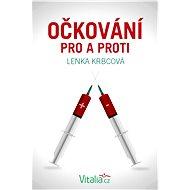 Očkování pro a proti - Elektronická kniha - Lenka Krbcová