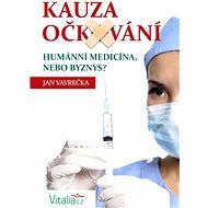 Kauza očkování - Elektronická kniha - Jan Vavrečka