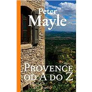 Provence od A do Z - Peter Mayle
