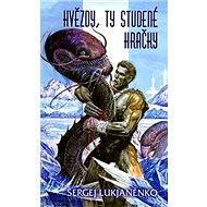 Hvězdy, ty studené hračky - Elektronická kniha - Sergej Lukjaněnko - Strhující sci-fi román renomovaného ruského a - 432 stran
