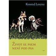 Život se psem není pod psa - Konrad Lorenz