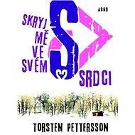 Skryj mě ve svém srdci - Torsten Pettersson