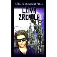 Lživá zrcadla - Sergej Lukjaněnko