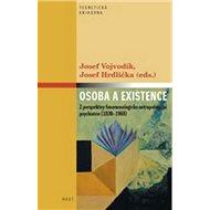 Osoba a existence: Z perspektivy fenomenologicko-antropologické psychiatrie - Kniha