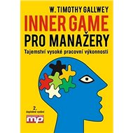 Inner Game pro manažery: Tajemství vysoké pracovní výkonnosti - Kniha