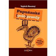 Papuánské polopravdy - Kniha