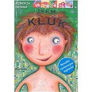 Jsem kluk, Jsem holka: Sexuální výchova pro nejmenší - Kniha