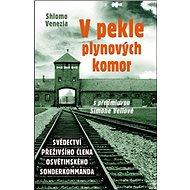 V pekle plynových komor: Svědectví přeživšího člena osvětimského sonderkommanda - Kniha