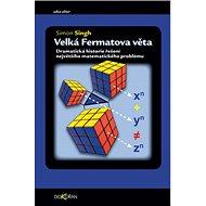 Velká Fermatova věta: Dramatická historie řešení největšího matematického problému - Kniha