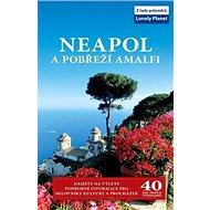 Neapol a pobřeží Amalfi: 40 celodenních výletů a tras - Kniha