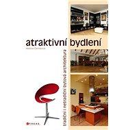 Atraktivní bydlení: Tradiční i netradiční bytová architektura - Kniha