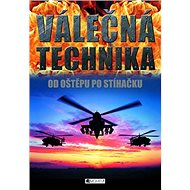 Válečná technika: Od oštěpu po stíhačku - Kniha