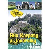 Bílé Karpaty a Javorníky Ottův turistický průvodce - Kniha