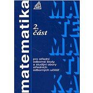 Matematika pro SOŠ a studijní obory SOU 2.část - Kniha
