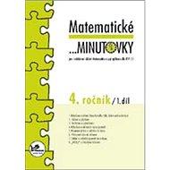 Matematické minutovky 4. ročník / 1. díl: 4. ročník - Kniha