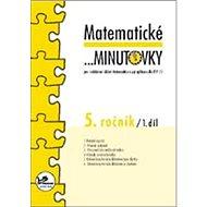 Matematické minutovky 5. ročník / 1. díl: 5. ročník - Kniha