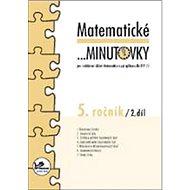 Matematické minutovky 5. ročník / 2. díl: 5. ročník - Kniha