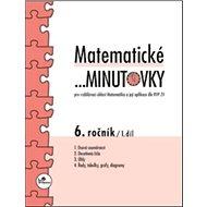 Matematické minutovky 6. ročník / 1. díl - Kniha