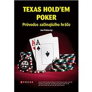 Texas Hold´em Poker: Průvodce začínajícího hráče - Kniha