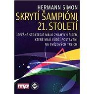 Skrytí šampióni 21. století: Úspěšné strategie málo známých firem, které mají vedoucí postavení - Kniha