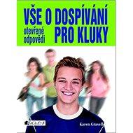 Vše o dospívání pro kluky: Otevřené odpovědi - Kniha