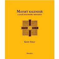 Mayský kalendář a další kalendáře minulosti - Kniha