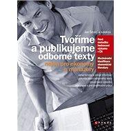 Tvoříme a publikujeme odborné texty: nejen pro ekonomy a manažery - Kniha