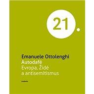Autodafé Evropa, Židé a antisemitismus - Kniha
