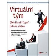 Virtuální tým: Efektivní řízení lidí na dálku - Kniha