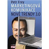 Marketingová komunikace: Nové trendy 3.0 - Kniha