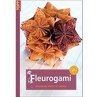 Fleurogami: kouzelné květy z papíru - Kniha