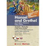 Hansel and Grethel Jeníček a Mařenka: Dvojjazyčná kniha + MP3 - Kniha
