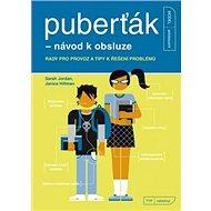 Puberťák - návod k obsluze: Rady pro provoz a tipy k řešení - Kniha