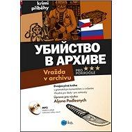 Ubijstvo v archive Vražda v archivu: Dvojjazyčná kniha pro pokročilé, Mp3 - Kniha