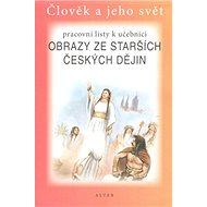 Pracovní listy k učebnici Obrazy ze starších českých dějin - Kniha