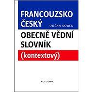 Francouzsko-český obecně vědní slovník - Kniha
