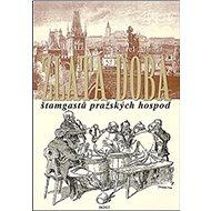 Zlatá doba štamgastů pražských hospod - Kniha