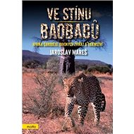 Ve stínu baobabů: Afrika čarodějů, divokých zvířat a tajemství - Kniha