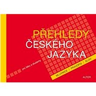 Přehledy českého jazyka: mluvnice, pravopis, sloh - Kniha