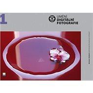 Umění digitální fotografie - Kniha