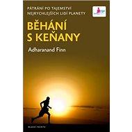 Běhání s Keňany: Pátrání po tajemství nejrychlejších lidí planety - Kniha