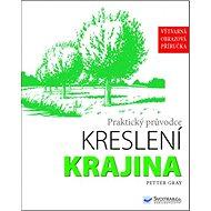 Praktický průvodce kreslení Krajina: Výtvarná obrazová příručka - Kniha