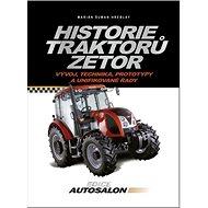 Historie traktorů Zetor: Vývoj, technika, prototypy a unifikované řady - Kniha