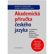 Akademická příručka českého jazyka: se schvalovací doložkou Ministerstva školství, mládeže a tělovýc - Kniha