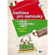 Italština pro samouky a věčné začátečníky + CD, mp3: Doma i ve třídě, zábavně a zajímavě - Kniha
