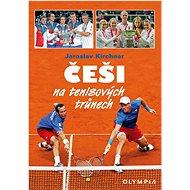 Češi na tenisových trůnech - Kniha